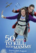 50 Ways To Kill Your Mammy: Season 1