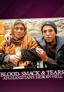 Blood Smack And Tears Afghanistans Heroin Hell